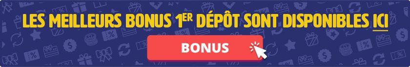 Les meilleurs bonus 1er dépôt sont disponibles ici