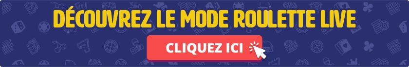 Découvrez le mode Roulette Live en cliquant ici