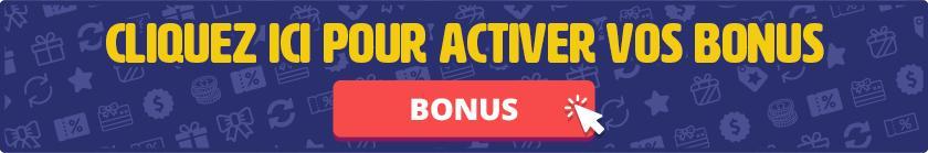 Cliquez ici pour activer vos bonus